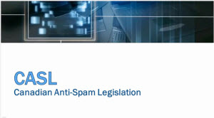 Video review of Canada's Anti-Spam Law (CASL) [with video]